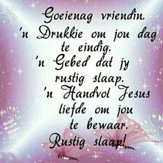 Good Night Greetings, Morning Greetings Quotes, Beautiful Quotes Inspirational, Good Morning Coffee Gif, Bible Images, Afrikaanse Quotes, Goeie Nag, Good Night Image, Special Quotes