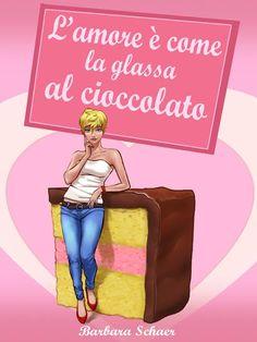 """""""L'amore è come la glassa al cioccolato"""" di Barbara Schaer (5 stelline): http://coffeeandbooksgirl.blogspot.it/2016/04/recensione-lamore-e-come-la-glassa-al.html"""