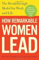 "'How Remarkable Women Lead: The Breakthrough Model for Work and Life'  Based on five years of proprietary research, How Remarkable Women Lead speaks to you as no other book has, with its hopeful outlook and unique ideas about success. It's the new ""right stuff"" of leadership, raising provocative issues such as whether feminine leadership traits (for women and men) are better suited for our fast-changing, hyper-competitive, and increasingly complex world."