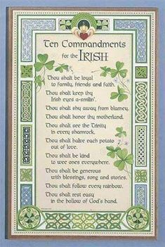 Ten Commandments For the Irish. For sterling silver Cel. Ten Commandments For the Irish. For sterling silver Celtic jewelry go to w - Irish Prayer, Irish Blessing, Saint Patrick, St Paddys Day, St Patricks Day, Irish Quotes, Irish Sayings, Irish Poems, Irish Proverbs