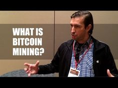 What is Bitcoin Mining? Answers from the Experts. (+playlist)
