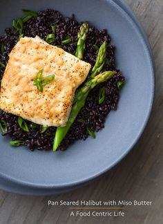Easy seared halibut with miso-butter sauce. Serve with black Forbidden rice and either asparagus, snap or snow peas.