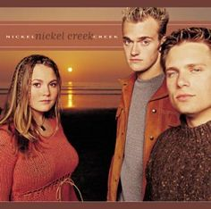 Nickel Creek- This is my favorite bluegrass band!!! I love their music! AWESOME!
