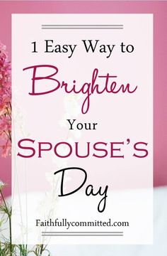 1 Easy Way to Brighten Your Husband's Day: Learn His Likes and Dislikes