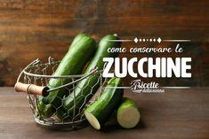 Come conservare le zucchine | Ricette della Nonna | Bloglovin'