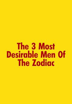 The 3 Most Desirable Men Of The Zodiac #ZodiacSigns #ZodiacHoroscopes #Zodiac #Astrology #Taurus #Gemini