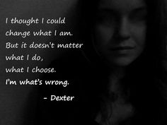 Dexter Quotes 56 best quotes from the dexter tv series dexter quotes gifs get the best gif on giphy quote of dexter quotesaga top 9 quotes Tv Show Quotes, Movie Quotes, Life Quotes, Dark Quotes, Best Quotes, Dexter Morgan Quotes, Dexter Tv Series, Fantasy Quotes, Slice Of Life