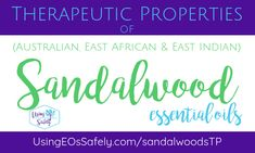 Therapeutic Properties of Sandalwood (Australian, East African, and East Indian) Essential Oils Sandalwood Essential Oil, Essential Oils, Carrier Oils, Knowledge, Essentials, African, Learning, Study