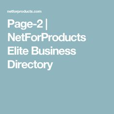 Page-2 | NetForProducts Elite Business Directory