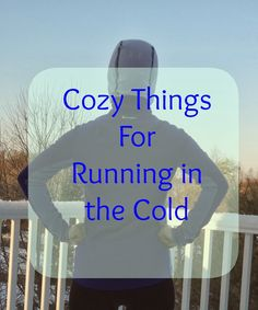 Cozy Things For Running In The Cold. Great for winter running