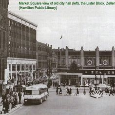 Lister Block and Zellers, Market Square Hamilton Ontario Canada, Dundas Ontario, Time Photo, Best Memories, Old Pictures, Toronto, Brooklyn, Buildings, Street View