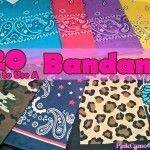 20 Creative Ways to Use a Bandana!