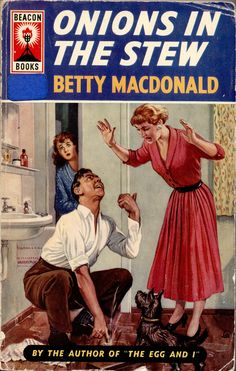 1957; Onions in the Stew by Betty MacDonald. Cover art by Sax