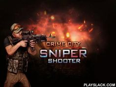 Crime City: Sniper Shooter  Android Game - playslack.com , battle thiefs and radicals. Do hazardous quests and ruin foes. Shoot the lawbreakers from your sniper firearm. In this game for Android you act as a skillful sniper. Do contracts and destroy leade http://www.czrifle.com