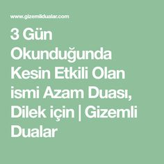 The Name of Azam, which is definitely effective when reading 3 days, is for Dilek My Prayer, Prayers, Reading, Quotes, Allah Islam, Rapunzel, Kaftan, Mandala, Crafts