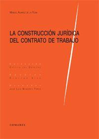 Alvarez de la Rosa, Manuel.  La construcción jurídica del contrato de trabajo.  Comares, 2011