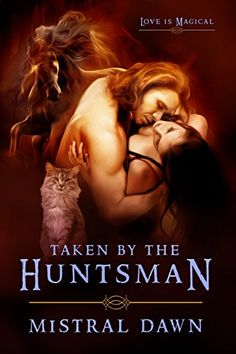 Taken By The Huntsman (Spellbound Hearts Book 1) by Mistral Dawn http://www.amazon.com/dp/B00NGANG5C/ref=cm_sw_r_pi_dp_ttZuwb1G1SM7S