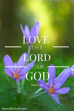 Love the Lord your God - Mark 12:30 Bible Quote