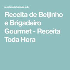 Receita de Beijinho e Brigadeiro Gourmet - Receita Toda Hora