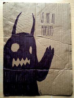 We are all Monsters - illustration on cardboard. $10.00, via Etsy.