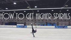 Figure Skating: How To Get Higher Spirals