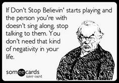 Dont stop believin' Journey!