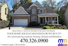 <Awesome Canton Homes for Sale for $227,000 or Trade> Move Up to Any Home and We'll Buy Yours*  👉Luxury Master Suite with Grand Master Bath 👉Stunning Decor with a Gourmet kitchen  👉Open Concept, Perfect for Entertaining  👉Exclusive Area near Awesome Schools  For current pricing or private viewing, call 470-326-0900.  *Conditions Apply. Call for details.  #forsale #fortrade #gahomes #georgiahomes #atlanta #atlantahomes #realestate #callnow #sold #homesold