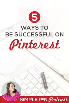 Keep Pinterest simple in your marketing. Here are five ways to be successful on Pinterest.@simplepinmedia