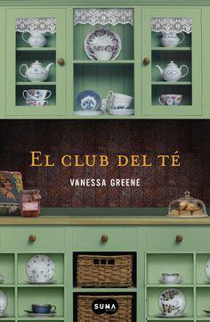 "Wanessa Greene. ""El Club del Té"". Editorial Suma de Letras"