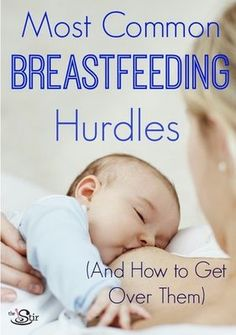 i know these, but always good to have as a reminder....most common breastfeeding hurdles and how to treat them