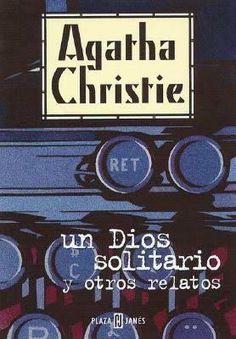 Christie, Agatha - Un dios solitario y otros relatos
