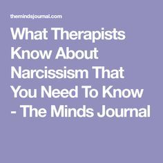 What Therapists Know About Narcissism That You Need To Know - The Minds Journal Narcissistic People, Narcissistic Behavior, Narcissistic Sociopath, Personality Disorder Types, Narcissistic Personality Disorder, Relationship With A Narcissist, Toxic Relationships, Empath Quiz, Word Of Advice