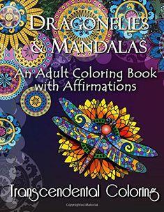 Dragonflies & Mandalas: An Adult Coloring Book with Affirmations (Transcendental Coloring Books) (Volume 2) by Transcendental Coloring Group http://www.amazon.com/dp/1517391512/ref=cm_sw_r_pi_dp_58agwb0HF1BFB