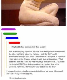 If Aphrodite can have tummy rolls, then so can I. Thank you.