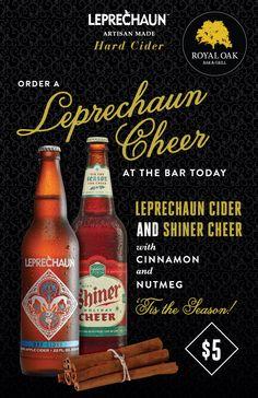 Leprechaun Cheer!   Half pint Golden Cider, dash of cinnamon and nutmeg, layer rest of pint glass with Shiner Cheer
