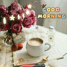 Good Morning Coffee Gif, Good Morning Dear Friend, Good Morning Beautiful Flowers, Good Morning Msg, Good Morning Friends Quotes, Good Morning Cards, Good Morning Beautiful Quotes, Good Morning Greetings, Good Morning Video