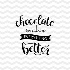 Chocolate SVG - chocolate makes everything better cut file for cricut - food and. - Chocolate SVG – chocolate makes everything better cut file for cricut – food and drinks SVG – - Chocolate Lovers Quotes, Funny Chocolate Quotes, Chocolate Humor, Clipart, Happy Chocolate Day Wishes, Happy Chocolate Day Images, Chocolate Photos, Bakery Quotes, Cricut