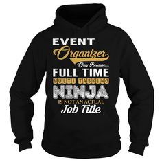 Event Organizer - Multi Tasking Ninja #gift #ideas #Popular #Everything #Videos #Shop #Animals #pets #Architecture #Art #Cars #motorcycles #Celebrities #DIY #crafts #Design #Education #Entertainment #Food #drink #Gardening #Geek #Hair #beauty #Health #fitness #History #Holidays #events #Home decor #Humor #Illustrations #posters #Kids #parenting #Men #Outdoors #Photography #Products #Quotes #Science #nature #Sports #Tattoos #Technology #Travel #Weddings #Women