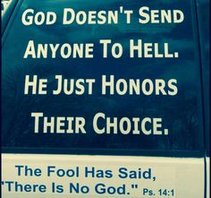 God just honors their choice!! Remember that!!!