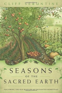 """Witch Library:  #Witch #Library ~ """"Seasons of the Sacred Earth: Following the Old Ways on an Enchanted Homestead,"""" Cliff Seruntine."""