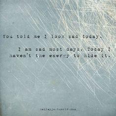 Sad. No, not just sad. Depressed. Really deeply depressed...