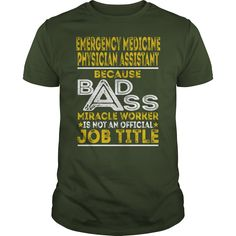 Emergency Medicine Physician Assistant - Badass Miracle Worker #gift #ideas #Popular #Everything #Videos #Shop #Animals #pets #Architecture #Art #Cars #motorcycles #Celebrities #DIY #crafts #Design #Education #Entertainment #Food #drink #Gardening #Geek #Hair #beauty #Health #fitness #History #Holidays #events #Home decor #Humor #Illustrations #posters #Kids #parenting #Men #Outdoors #Photography #Products #Quotes #Science #nature #Sports #Tattoos #Technology #Travel #Weddings #Women