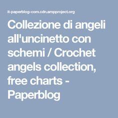 Collezione di angeli all'uncinetto con schemi / Crochet angels collection, free charts - Paperblog