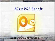 Repair Outlook 2010 PST Files in Easy Way