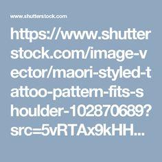 https://www.shutterstock.com/image-vector/maori-styled-tattoo-pattern-fits-shoulder-102870689?src=5vRTAx9kHHT-PwSMXaeW5A-1-10