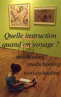 Ecole à la maison (ou IEF) et voyage : qu'est-ce que le unschooling, le roadschooling et le worldschooling. Est-ce que ça convient à tout le monde ? Comment faire concrètement ?