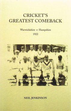 Book: Cricket'S Greatest Comeback: Warwickshire V. Hampshire 1922