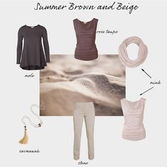 Brown and beige are not exactly the first colours that come to mind with Summers, but they can be a useful stopping point if you want a change from all the grey and blue shades. Your browns and beiges all have a slightly pinkish rose undertone, never a warm golden shade.