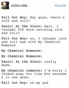 That is why Fall Out Boy had to save Rock and Roll<<< i want this as a movie for some reason
