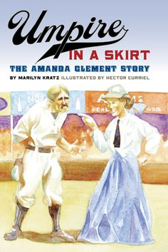 The story of baseball's first female umpire, Amanda Clement of South Dakota. $9.95